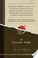 libro El Teatro Español, ó Colección De Dramas Escogidos De Lope De Vega, Calderón De La Barca, Moreto, Roxas, Solis, Moratin, Y Otros Célebres...