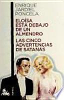 libro Eloísa Está Debajo De Un Almendro / Las Cinco Advertencias De Satanás