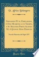 Descargar el libro libro Fernando Iv El Emplazado, ó Dos Muertes A Un Tiempo, Y Su Segunda Parte Alonso Xi, ó Quince Años Despues