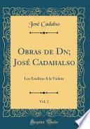 libro Obras De Dn; José Cadahalso, Vol. 1