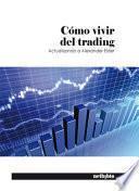 libro Cómo Vivir Del Trading : Actualizando A Alexander Elder