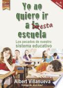 libro Yo No Quiero Ir A Esta Escuela