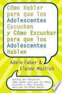 libro Cómo Hablar Para Que Los Adolescentes Escuchen Y Cómo Escuchar Epb