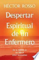 libro Despertar Espiritual De Un Enfermero: De La Muerte De Un Hijo Al Amor Bondadoso