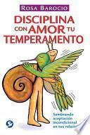 libro Disciplina Con Amor Tu Temperamento