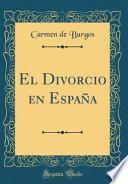libro El Divorcio En España (classic Reprint)