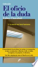 libro ¿la Moral Nos Hará Humanos?