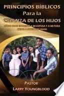 libro Principios Bíblicos Para La Crianza De Los Hijos