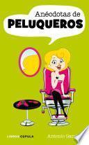 Descargar el libro libro Anécdotas De Peluqueros