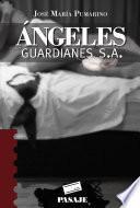 Descargar el libro libro Ángeles Guardianes, S.a.