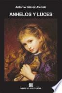Descargar el libro libro Anhelos Y Luces