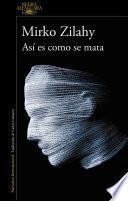 Descargar el libro libro Asi Es Como Se Mata / This Is How You Kill