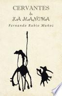 Descargar el libro libro Cervantes De La Mancha