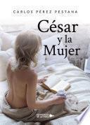 Descargar el libro libro César Y La Mujer
