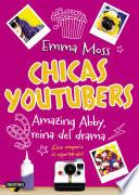 libro Chicas Youtubers. Amazing Abby, Reina Del Drama