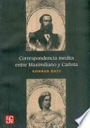 Descargar el libro libro Correspondencia Inédita Entre Maximiliano Y Carlota