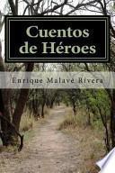 Descargar el libro libro Cuentos De Heroes