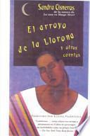 Descargar el libro libro El Arroyo De La Llorona Y Otros Cuentos (woman Hollering Creek And Other Stories)