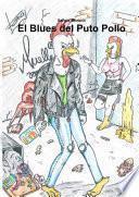 Descargar el libro libro El Blues Del Puto Pollo