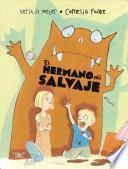 Descargar el libro libro El Hermano Ms Salvaje / The Wildest Brother In The World