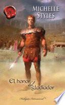 Descargar el libro libro El Honor Del Gladiador