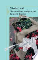 libro El Maravilloso Y Trágico Arte De Morir De Amor
