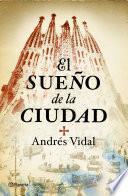 Descargar el libro libro El Sueño De La Ciudad