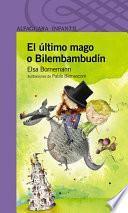 Descargar el libro libro El último Mago O Bilembambudín