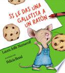libro If You Give A Mouse A Cookie (spanish Edition)