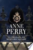 Descargar el libro libro La Amenaza De Bedford Square (inspector Thomas Pitt 19)