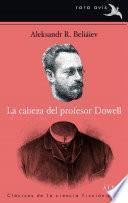 Descargar el libro libro La Cabeza Del Profesor Dowell
