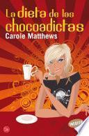 Descargar el libro libro La Dieta De Las Chocoadictas