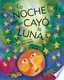 Descargar el libro libro La Noche Que Se Cayo La Luna