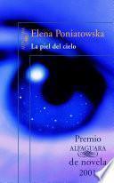 Descargar el libro libro La Piel Del Cielo (premio Alfaguara 2001)