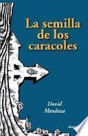 Descargar el libro libro La Semilla De Los Caracoles