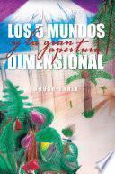 Descargar el libro libro Los 5 Mundos Y La Gran Apertura Dimensional