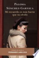 Descargar el libro libro Mi Recuerdo Es Más Fuerte Que Tu Olvido