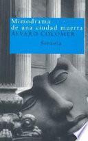 libro Mimodrama De Una Ciudad Muerta