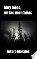 Descargar el libro libro Muy Lejos, En Las Montañas