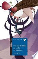 Descargar el libro libro Principe Melifluo En Sueno De Manzana / Prince Meliflo In Apple Dream