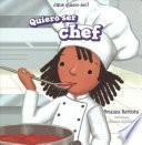 Descargar el libro libro Quiero Ser Chef (i Want To Be A Chef)