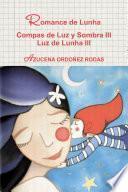 Descargar el libro libro Romance De Lunha Compas De Luz Y Sombra Iii Luz De Lunha Iii