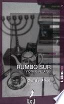 Descargar el libro libro Rumbo Sur Y Otros Relatos