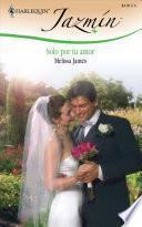 Descargar el libro libro Solo Por Tu Amor