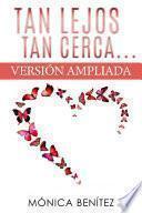 Descargar el libro libro Tan Lejos, Tan Cerca