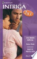 Descargar el libro libro Una Misión Especial/bajo Su Protección