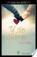 Descargar el libro libro Y Sin Querer... (selección Rnr) (new Adult)