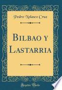 Descargar el libro libro Bilbao Y Lastarria (classic Reprint)