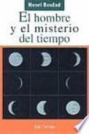 Descargar el libro libro El Hombre Y El Misterio Del Tiempo