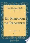 Descargar el libro libro El Mirador De Próspero, Vol. 1 (classic Reprint)